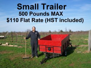 Small trailer. 500 ponds max $110 Flat Rate (HST included)